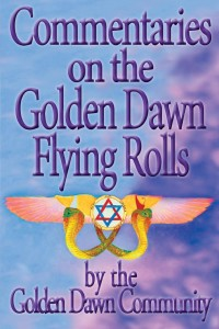Commentaries on the Golden Dawn Flying Rolls - Front Cover